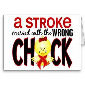A stroke messed with the wrong chick